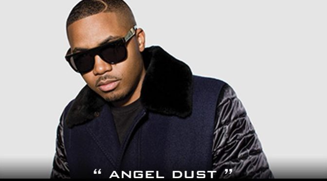 "Nas ""Angel Dust"""
